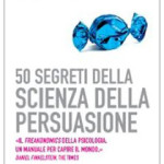 50 Segreti della Scienza della Persuasione - Noah J. Goldstein, Steve J. Martin, Robert B. Cialdini