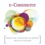libro E-commerce di Daniele Vietri e Giovanni Cappellotto