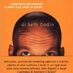 Seth Godin Permission Marketing trasformare gli estranei in amici e gli amici in clienti, libro