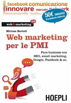 Libro Web Marketing per le PMI di Miriam Bertoli